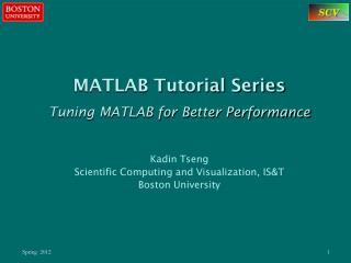 MATLAB Tutorial Series Tuning MATLAB for Better Performance Kadin Tseng