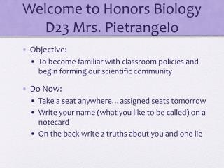 Welcome to Honors Biology D23 Mrs. Pietrangelo