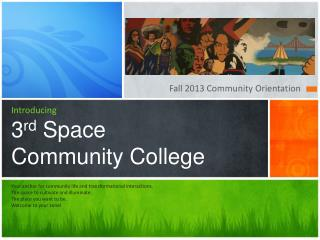 Introducing 3 rd  Space  Community College