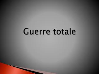 Guerre  totale