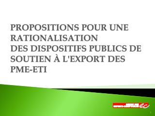 Propositions pour une rationalisation des dispositifs publics de soutien à l'export des PME-ETI