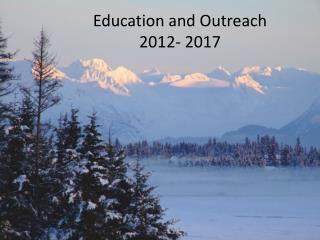 Education and Outreach 2012- 2017