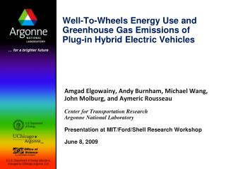 Well-To-Wheels Energy Use and Greenhouse Gas Emissions of Plug-in Hybrid Electric Vehicles