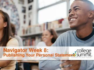 Navigator Week 8: Publishing Your Personal Statement