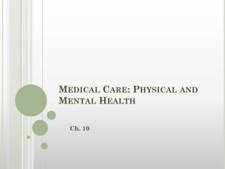 Medical Care: Physical and Mental Health