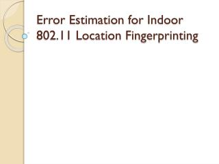 Error Estimation for Indoor 802.11 Location Fingerprinting