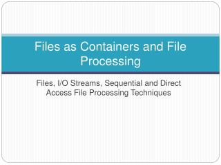 Files as Containers and File Processing