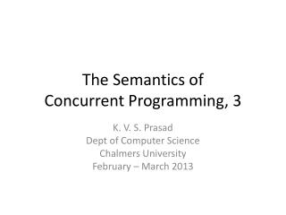 The S emantics of Concurrent Programming , 3