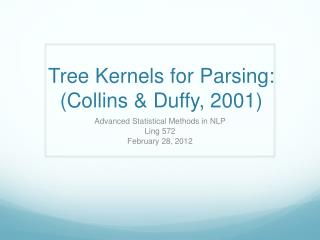 Tree Kernels for Parsing: (Collins & Duffy, 2001)