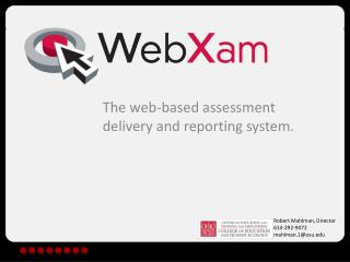 The web-based assessment delivery and reporting system.