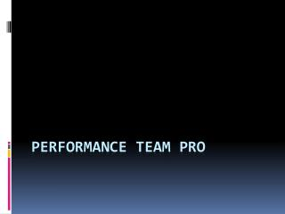Performance TEAM Pro