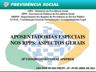MPS - Ministério da Previdência Social SPPS - Secretaria de Políticas de Previdência Social
