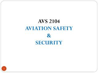 AVS 2104 AVIATION SAFETY &  SECURITY