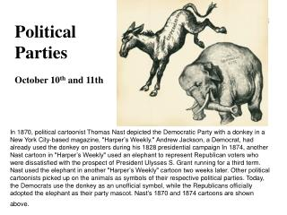 Political Parties  October 10 th  and 11th