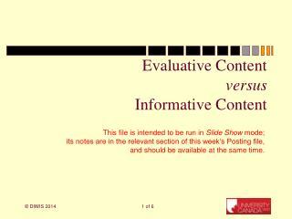 Evaluative Content versus Informative Content
