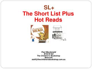 SL+ The Short List Plus  Hot Reads Paul Macdonald M Ed B Ed   The Children's Bookshop Beecroft