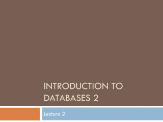 Introduction to Databases 2