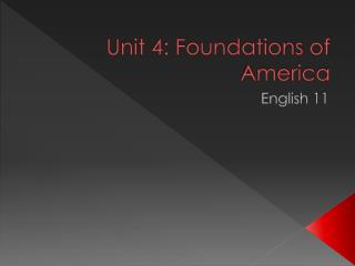 Unit 4: Foundations of America