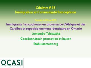 CdnImm # 15  Immigration et Communaut� francophone   Toronto, le 30 mai 2013