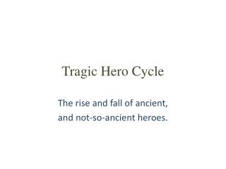 Tragic  Hero Cycle