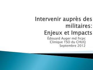 Intervenir aupr�s des militaires: Enjeux et Impacts
