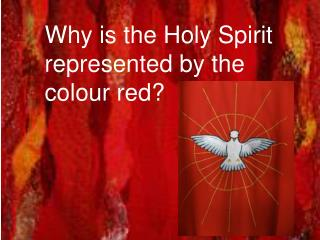 Why is the Holy Spirit represented by the colour red?