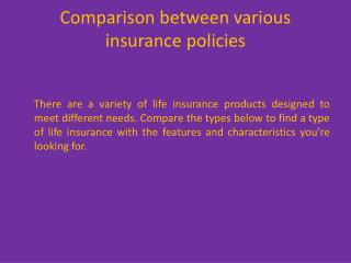 Comparison between various insurance policies