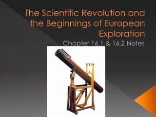 The Scientific Revolution and the Beginnings of European Exploration