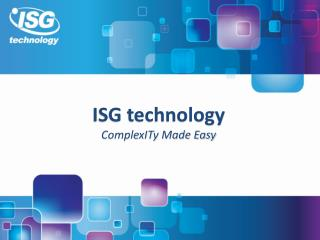 ISG technology ComplexITy Made Easy