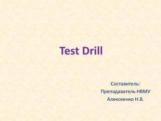 Test Drill