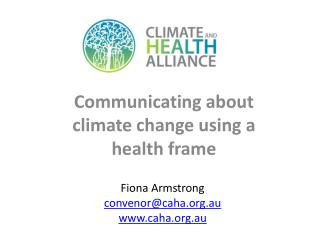 Communicating about climate change using a health frame