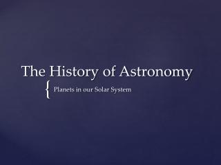 History of Astronomy I