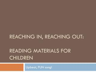 Reaching In, Reaching Out: Reading Materials for Children