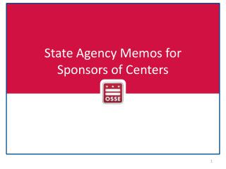 State Agency Memos for  Sponsors of  Centers