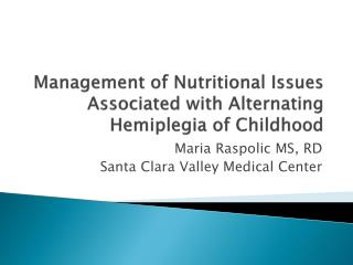 Management of Nutritional Issues Associated with Alternating Hemiplegia of Childhood