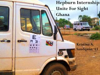 Hepburn Internship:  Unite For Sight Ghana