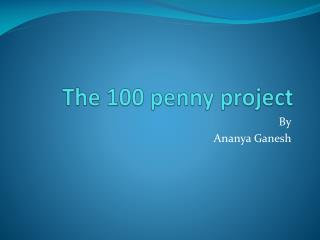 The 100 penny project