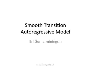 Smooth Transition Autoregressive Model