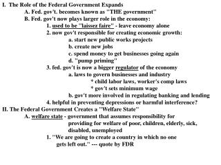 I.  The Role of the Federal Government Expands 	A. Fed. gov't. becomes known as