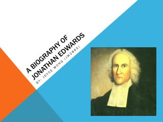 A Biography of  Jonathan Edwards