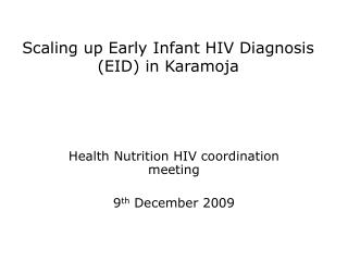 Scaling up Early Infant HIV Diagnosis (EID) in Karamoja