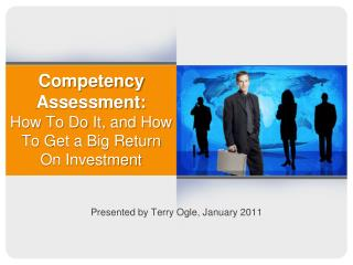 Competency Assessment: How To Do It, and How To Get a Big Return On Investment
