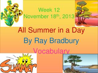 Week 12 November 18 th , 2013