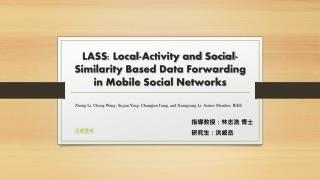 LASS : Local-Activity and Social-Similarity Based Data Forwarding in Mobile Social Networks