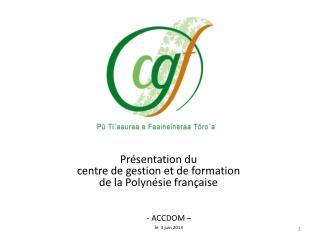 Présentation du  centre de gestion et de formation  de la Polynésie française