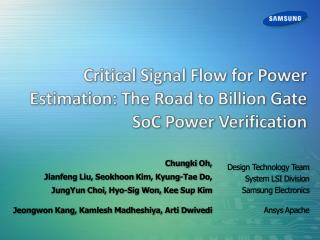 Critical Signal Flow for Power Estimation: The Road to Billion Gate  SoC  Power Verification