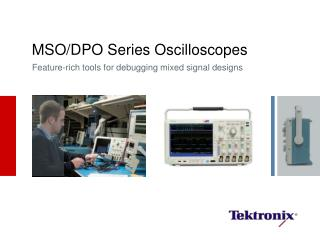 MSO/DPO Series Oscilloscopes