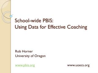 School-wide PBIS: Using Data for Effective Coaching