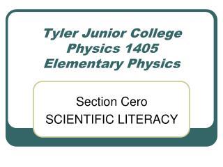 Tyler Junior College Physics 1405 Elementary Physics