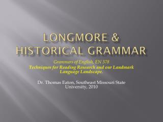 LongMore  & Historical grammar